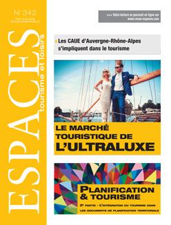 Revue ESPACES tourisme et loisirs 342 [Le marché touristique de l'ultraluxe // Planification - 2e partie]
