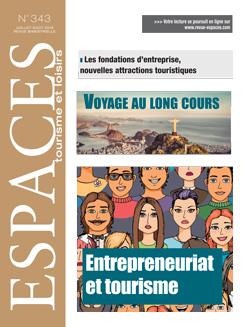 Revue ESPACES tourisme et loisirs 343 [Voyage au long cours // Entrepreneuriat et tourisme]