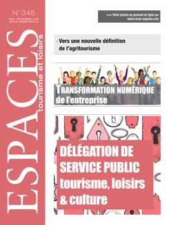 Revue ESPACES tourisme et loisirs 345 [Transformation numérique de l'entreprise // délégation de service public - tourisme, loisirs & culture]