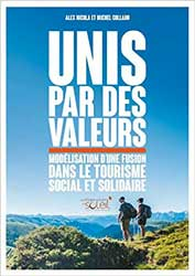 Unis par des valeurs. Modélisation d'une fusion dans le tourisme social et solidaire