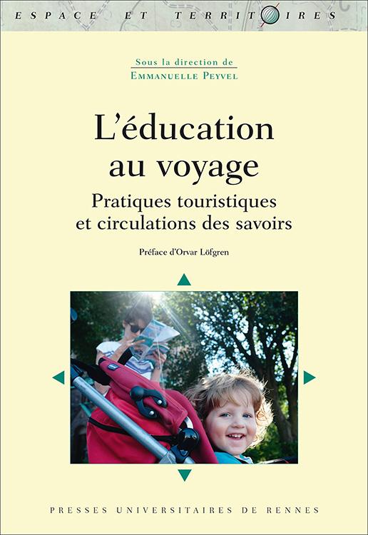 L'éducation au voyage. Pratiques touristiques et circulations des savoirs