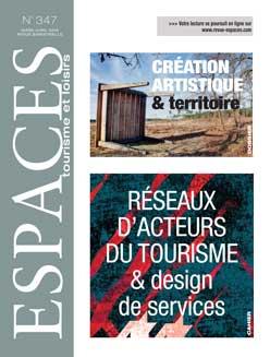 Revue ESPACES tourisme et loisirs 347 [Création artistique et territoire  // Réseaux d'acteurs du tourisme & design de services]