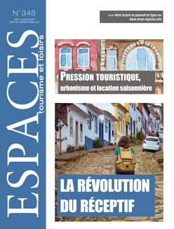 Revue ESPACES tourisme et loisirs 348 [Pression touristique, urbanisme et location saisonnière // La révolution du réceptif]