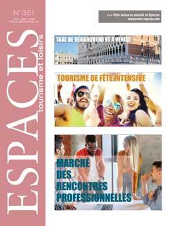 Revue ESPACES tourisme et loisirs 351 [Tourisme de fête intensive // Marché des rencontres professionnelles]