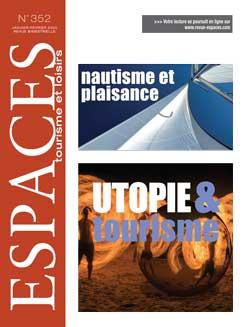 Revue ESPACES tourisme et loisirs 352 [Nautisme et plaisance // Utopie et tourisme]