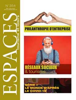 Revue ESPACES tourisme et loisirs 354 [Réseaux sociaux et tourisme // Philanthropie d'entreprise et tourisme]