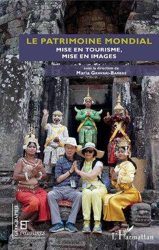 Le Patrimoine mondial. Mise en tourisme, mise en images
