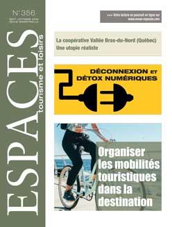 Revue ESPACES tourisme et loisirs 356 [Organiser les mobilités touristiques dans la destination  // Déconnexion et détox numériques]