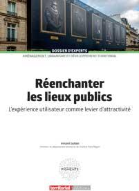 Réenchanter les lieux publics - L'expérience utilisateur comme levier d'attractivité