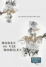 Dernier numéro de la revue Anthropologie et Sociétés, intitulé « Modes de vie mobiles