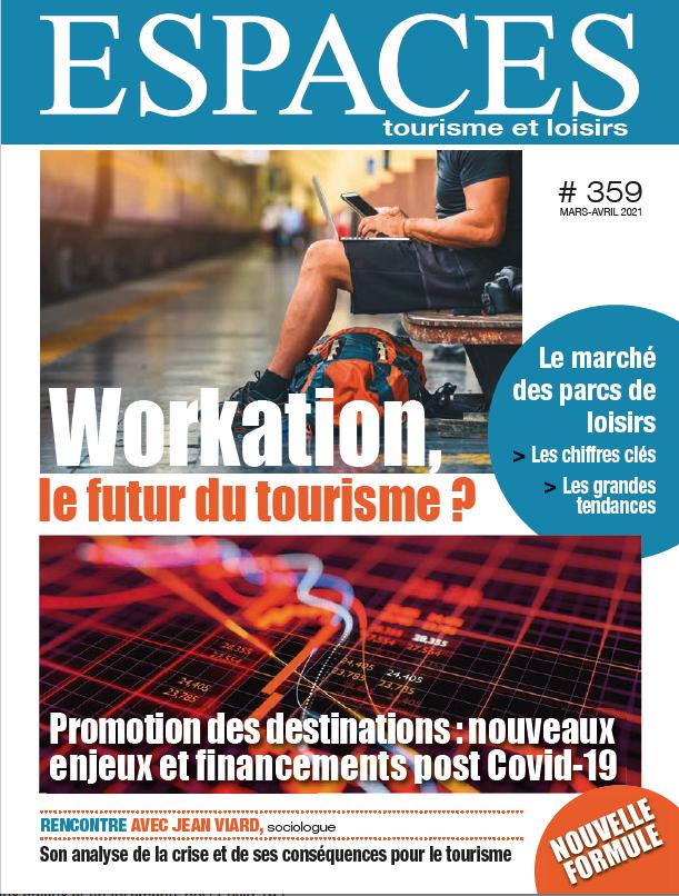 Revue ESPACES tourisme et loisirs 359 [Workation : le futur du tourisme ? | Promotion des destinations : nouveaux enjeux et financements post Covid-19]