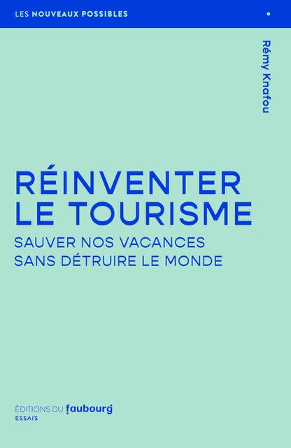Réinventer le tourisme
