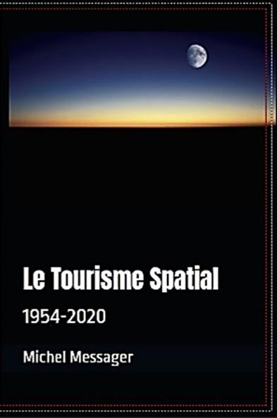 Le Tourisme Spatial : 1954-2020