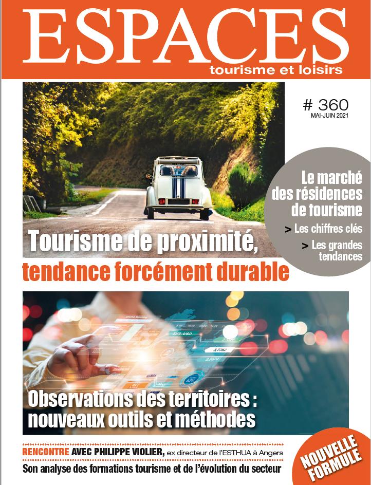 Revue ESPACES  360 [Tourisme de proximité, tendance forcément durable | Observation des territoires : nouveaux outils et méthodes]