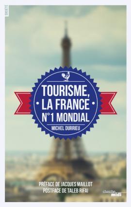 Tourisme, la France n°1 mondial