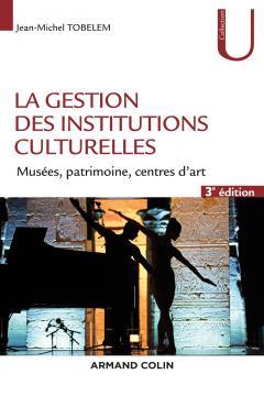 La gestion des institutions culturelles (3e édition)