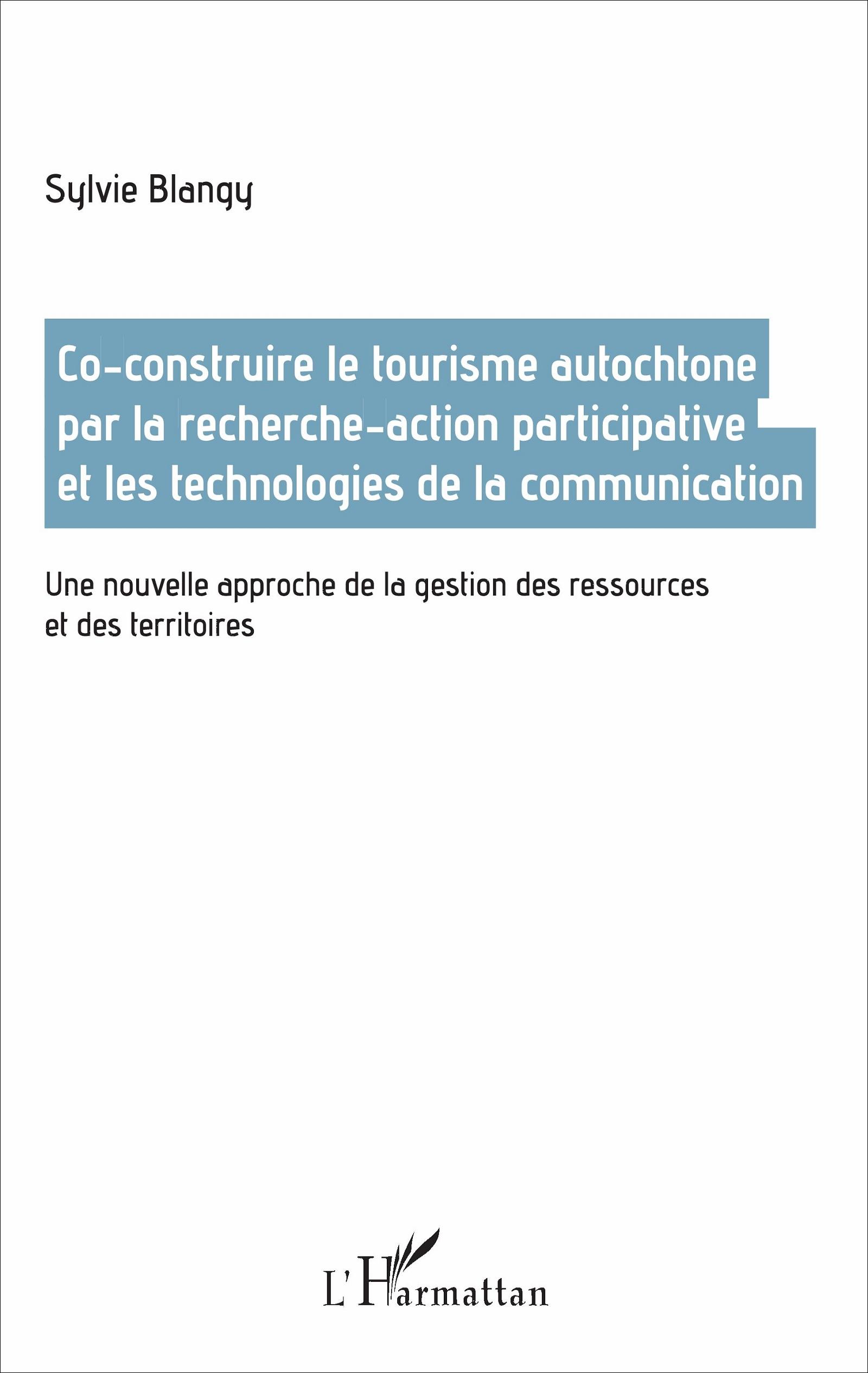Co-construire le tourisme autochtone par la recherche-action participative et les technologies de la communication