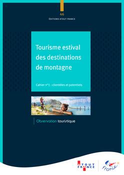 Tourisme estival des destinations de montagne - Cahier n°1 : clientèles et potentiels