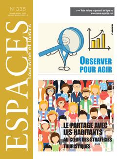 Revue ESPACES tourisme et loisirs 335 [Le partage avec les habitants au cœur des stratégies touristiques // Observer pour agir]