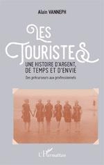 Les touristes. Une histoire d'argent, de temps et d'envie