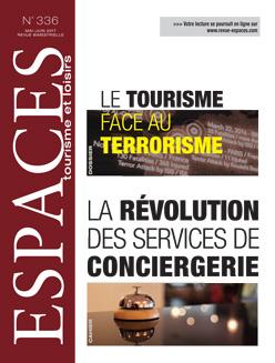 Revue ESPACES tourisme et loisirs 336 [Le tourisme face au terrorisme // la révolution des services de conciergerie]