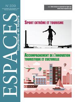 Revue ESPACES tourisme et loisirs 339 [Sport extrême et tourisme // Accompagnement de l'innovation touristique et culturelle]
