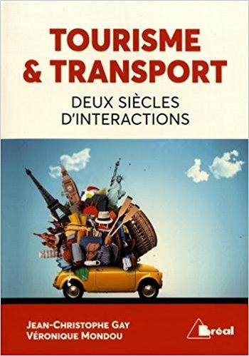 Tourisme & transport. Deux siècles d'interactions