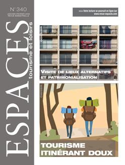 Revue ESPACES tourisme et loisirs 340 [Visite de lieux alternatifs et patrimonialisation // Tourisme itinérant doux]